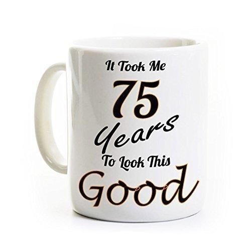 amazon com 75th birthday coffee mug it took me 75 years to look