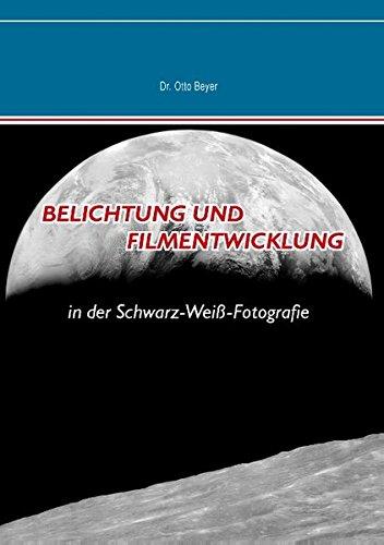 Belichtung und Filmentwicklung: in der Schwarz-Weiß-Fotografie