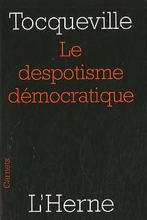 Le despotisme démocratique, Tocqueville, Alexis de