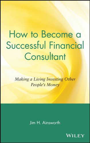 Download How to Become a Successful Financial Consultant: Making a Living Investing Other People's Money Pdf
