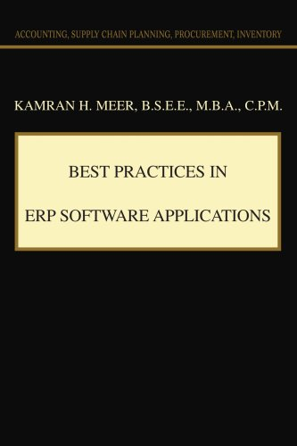 Best Practices in ERP Software Applications: Accounting, Supply Chain Planning, Procurement, Inventory