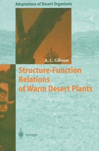 Structure-Function Relations of Warm Desert Plants (Adaptations of Desert Organisms) (Plants Function Structure Of And)