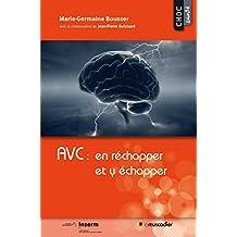 AVC: en réchapper et y échapper: Mieux comprendre la maladie (Choc santé) (French Edition)