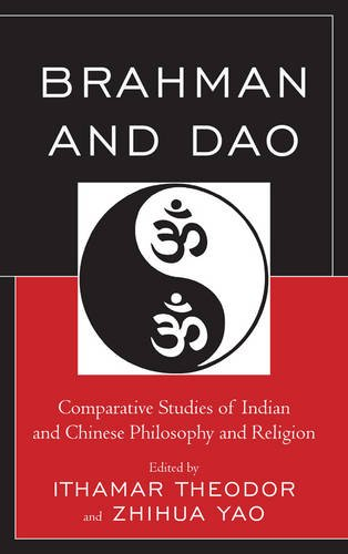 Brahman and Dao: Comparative Studies of Indian and Chinese Philosophy and Religion (Studies in Comparative Philosophy and Religion)