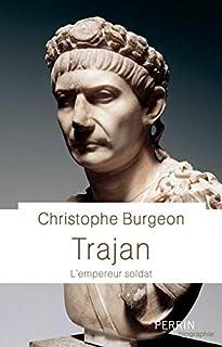 Trajan : l'empereur soldat