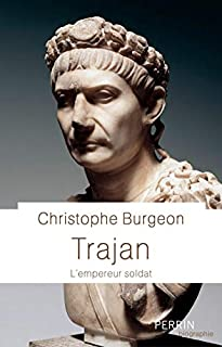 Trajan : l'empereur soldat, Burgeon, Christophe