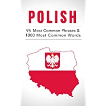 Polish: 95 Most Common Phrases & 1000 Most Common Words: Speak Polish, Fast Language Learning, Beginners, (Polish, Russian, Czech)