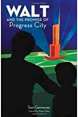Walt and the Promise of Progress City by Sam Gennawey (2011-10-04) Paperback
