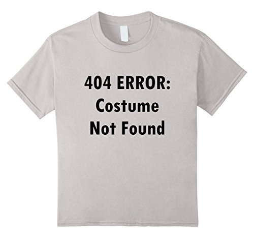 Cute Geeky Costumes (Kids 404 ERROR: Costume Not Found DIY Costume Geeky Funny T-shirt 10 Silver)