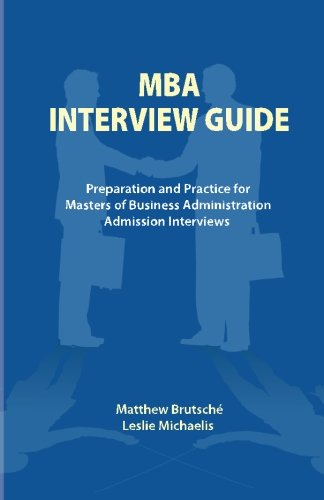 MBA Interview Guide: Preparation and Practice for Masters of Business Administration Admission Interviews