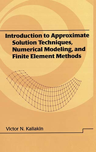 Introduction to Approximate Solution Techniques, Numerical Modeling, and Finite Element Methods (Civil and Environmental