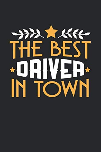 THE BEST DRIVER IN TOWN: 6x9 inches dotgrid notebook, 120 Pages, Composition Book and Journal, funny gift for your favorite Driver (Best Driver Drills Golf)