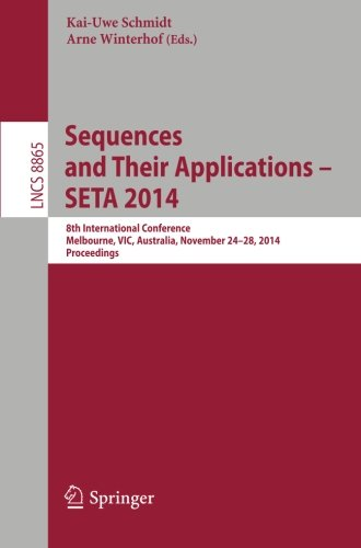 Sequences and Their Applications - SETA 2014: 8th International Conference, Melbourne, VIC, Australia, November 24-28, 2014, Proceedings (Lecture Notes in Computer - Internet Australia Privacy