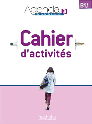 Agenda 3 B1.1 Cahier dActivités + CD Audio (French Edition ...