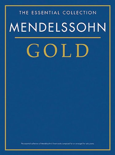 Mendelssohn Gold: The Essential Collection (Gold Series)