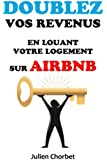 Doublez vos revenus en louant votre logement sur Airbnb