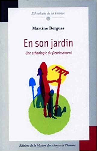 Livres gratuits En son jardin : Une ethnologie du fleurissement pdf epub