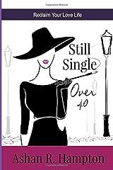 Still Single Over 40: Reclaim Your Love Life Paperback