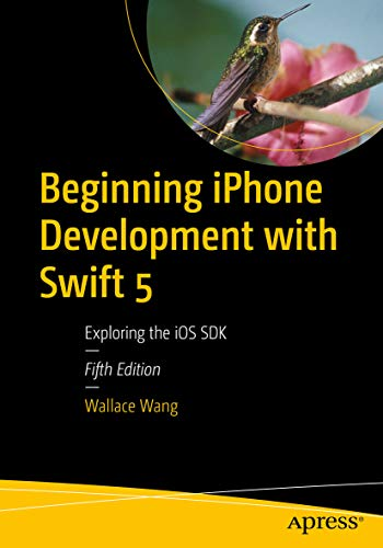 Beginning iPhone Development with Swift 5: Exploring the iOS SDK