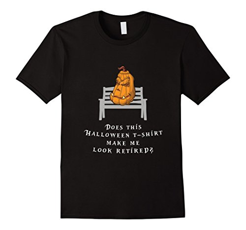 Mens Does this Halloween T-Shirt make me Look Retired Large Black