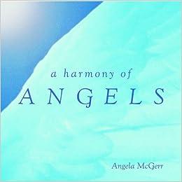7decdd515c57 A Harmony of Angels  Angela McGerr