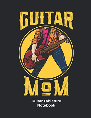 Nice Day Sheet Music - Guitar Tablature Notebook: Guitar Mom Sheet Music Blank Tab Notebook - Great Accessories & Mother's Day Gift Idea for Guitarists, Guitar Teacher & Students.
