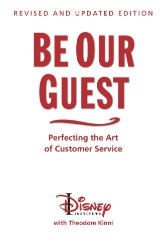 Disney Business (By Ted Kinni - Be Our Guest (10th Anniversary Updated Edition) (Disney Institute Book) (10th anniversary updated ed) (10/26/11))