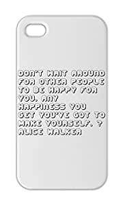 Don't wait around for other people to be happy for you. Any Iphone 5-5s plastic case