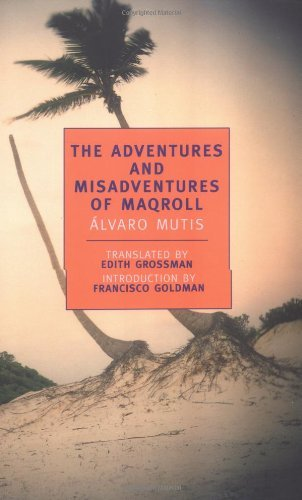 The Adventures and Misadventures of Maqroll (New York Review Books Classics) by Alvaro Mutis (1-Feb-2002) Paperback