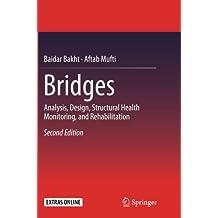 Bridges: Analysis, Design, Structural Health Monitoring, and Rehabilitation