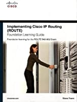 Implementing Cisco IP Routing (ROUTE) Foundation Learning Guide Front Cover