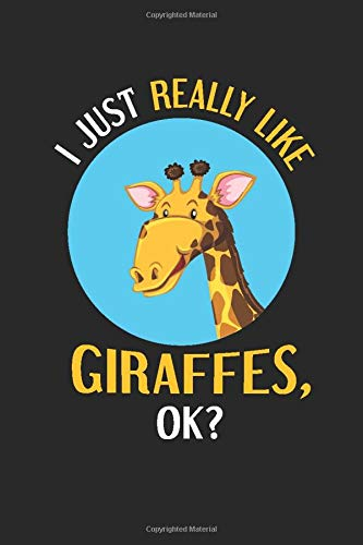 I Just Really Like Giraffes OK  Giraffe Notebook And Journal Gift For Giraffe Lovers   Funny Giraffe Gift Blank Lined Notebook Planner.  Funny Giraffe Gift Notebook.