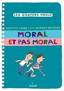 """Afficher """"Moral et pas moral"""""""