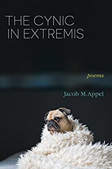 The Cynic in Extremis: Poems (English Edition) de [Appel, Jacob M.]