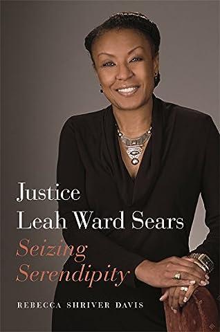 Justice Leah Ward Sears: Seizing Serendipity (Georgia Justice)
