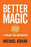 Better Magic - How To Have Creative Ideas In 24 Steps