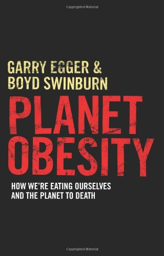 Read Online Planet Obesity: How We're Eating Ourselves and the Planet to Death PDF