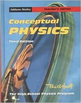 Conceptual Physics Teacher S Edition Third Edition 0201466988 Paul G Hewitt Amazon Com Books