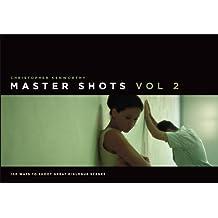 MasterShots Volume 2: 100 Ways to Shoot Great Dialogue Scenes