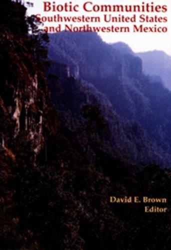 Biotic Communities: Southwestern United States and Northwestern Mexico (David Easton Natural)