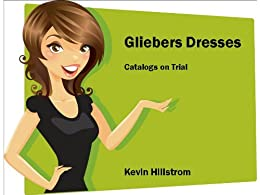 Gliebers Dresses: Catalogs on Trial by [Hillstrom, Kevin]
