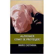 Alzheimer como se proteger? (Portuguese Edition)