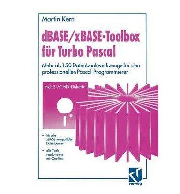 Download dBASE / xBase-Toolbox Fur Turbo Pascal: Mehr ALS 150 Datenbankwerkzeuge Fur Den Professionellen Pascal-Programmierer (Paperback)(German) - Common PDF
