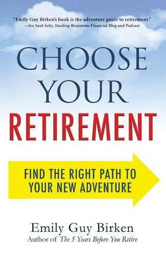 Choose Your Retirement: Find the Right Path to Your New Adventure pdf epub
