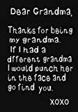 Dear Grandma, Thanks for being my Grandma: My