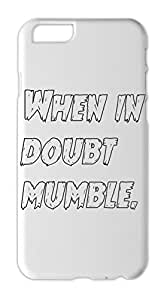 When in doubt mumble. Iphone 6 plus case