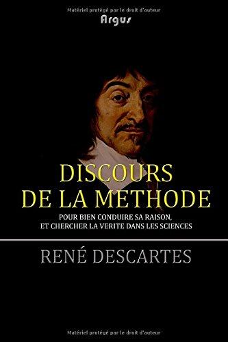 Discours de la methode: Pour bien conduire sa raison, et chercher la verite dans les sciences (French Edition)