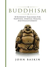 Buddhism: 50 Buddhist Teachings For Happiness, Spiritual Healing, And Enlightenment