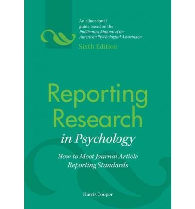 Reporting Research In Psychology  How To Meet Journal Article Reporting Standards    Author  Harris Cooper  Published On  January  2011