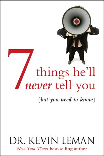 7 Things He'll Never Tell You: . . . But You Need to Know PDF